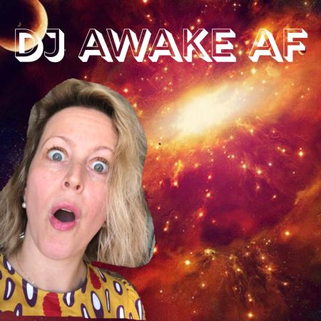 DJ AWAKE AF